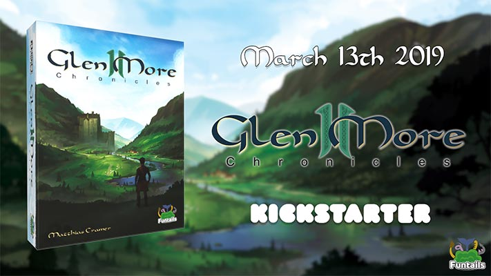 Glen More II: Chronicles // Kickstarter Start + weitere Neuigkeiten