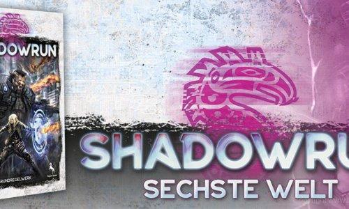 SHADOWRUN // Sechste Edition angekündigt