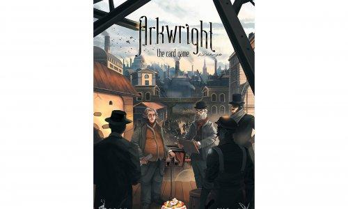 ARKWRIGHT: THE CARD GAME // startet am 10.8. auf Kickstarter