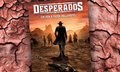 GRATIS // DESPERADOS: EIN PEN & PAPER ROLLENSPIEL