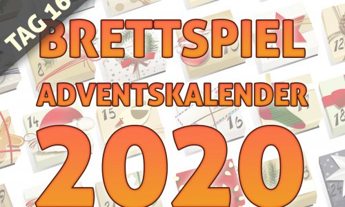 BRETTSPIEL-ADVENTSKALENDER 2020 //  TAG 16