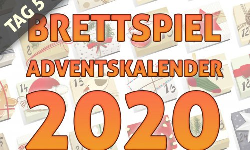 BRETTSPIEL-ADVENTSKALENDER 2020 //  TAG 5