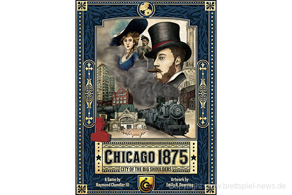 Chicago 1875: City of the Big Shoulders // erscheint bei Quined Games