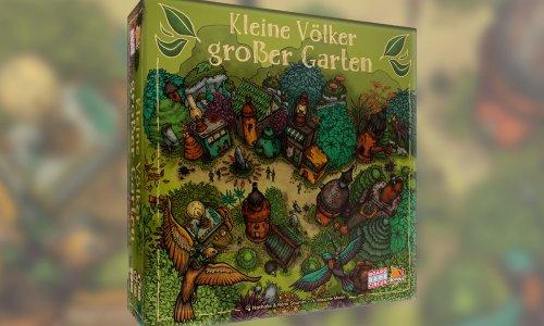 Kleine Völker, großer Garten   erscheint 2022 bei Board Game Circus