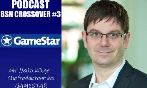 BSN CROSSOVER #3 // mit Heiko Klinge von GAMESTAR