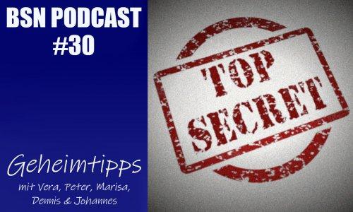 BSN PODCAST # 30 // Geheimtipps