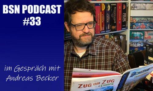 BSN PODCAST #33 // im Gespräch mit Andreas Becker - Chefredakteur der SPIELBOX