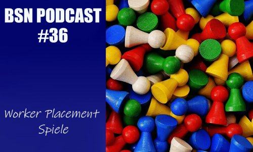 BSN PODCAST #36 // Worker Placement Spiele