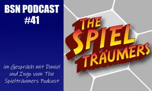 BSN PODCAST #41 // im Gespräch mit Daniel und Ingo vom The Spielträumers Podcast