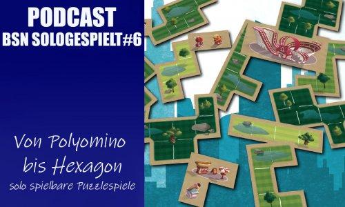 BSN SOLOGESPIELT #6 // Von Polyomino bis Hexagon