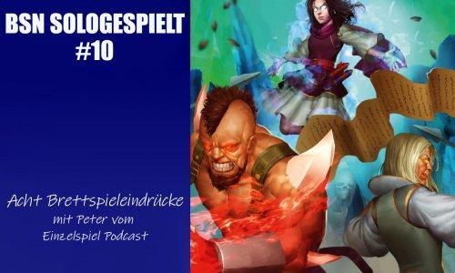 BSN SOLOGESPIELT #10 // Acht Brettspieleindrücke