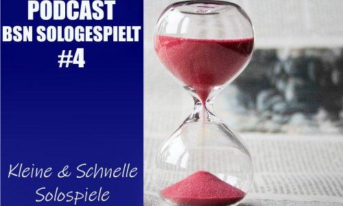 BSN SOLOGESPIELT #4 // Kleine & Schnelle Solospiele