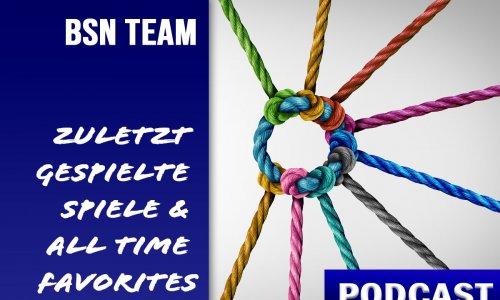 PODCAST #18 // Zuletzt gespielte Spiele & All Time Favorites unseres Teams