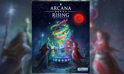 ARCANA RISING // wohl noch im Juli in der Spieleschmiede